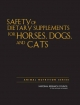 Safety of Dietary Supplements for Horses, Dogs, and Cats - Dogs Committee on Examining the Safety of Dietary Supplements for Horses  and Cats;  Board on Agriculture and Natural Resources;  Division on Earth and Life Studies;  National Research Council