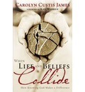 When Life and Beliefs Collide - Carolyn Custis James