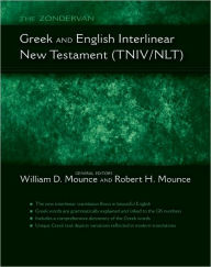 The Zondervan Greek and English Interlinear: New Testament (TNIV/NLT) - William D. Mounce
