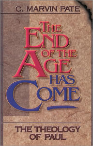 End of the Age Has Come - C. Marvin Pate