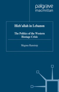 Hizb'allah in Lebanon: The Politics of the Western Hostage Crisis - Ranstorp, M.