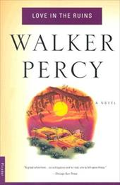 Love in the Ruins - Percy, Walker / Percy