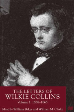 The Letters of Wilkie Collins, Volume 1: 1838-1865 - Herausgegeben von Baker, William Clarke, W.