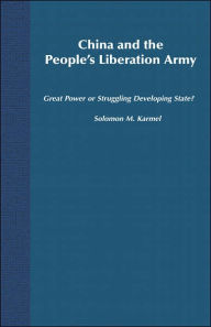 China and the People's Liberation Army: Great Power or Struggling Developing State? - NA NA