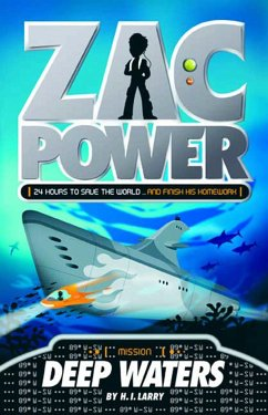 Zac Power #2: Deep Waters: 24 Hours to Save the World ... and Finish His Homework - Larry, H. I.