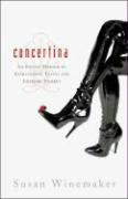 Concertina: An Erotic Memoir of Extravagant Tastes and Extreme Desires