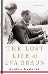 The Lost Life of Eva Braun - Lambert, Angela