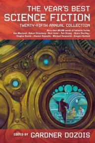 The Year's Best Science Fiction: Twenty-Fifth Annual Collection - Gardner Dozois