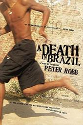 A Death in Brazil: A Book of Omissions - Robb, Peter