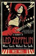 When Giants Walked the Earth: A Biography of Led Zeppelin