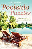 The New York Times Poolside Puzzles: 75 Easy to Hard Crossword Puzzles