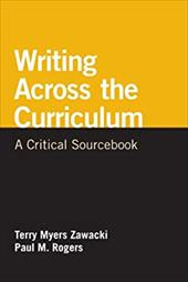 Writing Across the Curriculum: A Critical Sourcebook - Zawacki, Terry Myers / Rogers, Paul M.
