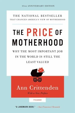 The Price of Motherhood: Why the Most Important Job in the World Is Still the Least Valued - Crittenden, Ann