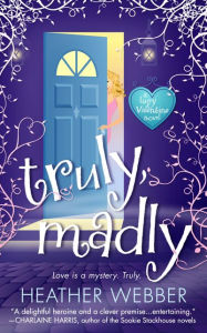 Truly, Madly (Lucy Valentine Series #1) - Heather Webber