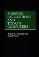 Museum Collections and Today's Computers - Robert G. Chenhall; David Vance