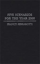 Five Scenarios for the Year 2000. - Ferrarotti, Franco
