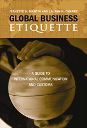 Global Business Etiquette: A Guide to International Communication and Customs - Martin, Jeanette S. / Chaney, Lillian H.
