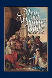 Men and Women of the Bible: A Reader's Guide - Tischler, Nancy Marie Patterson