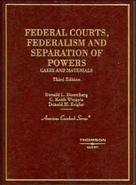 Federal Courts, Federalism and Separation of Powers, Cases and Materials - Donald L. Doernberg