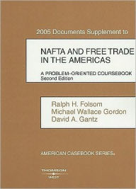 Documents Supplement to NAFTA and Free Trade in the Americas:A Problem-Oriented Coursebook - Ralph H. Folsom