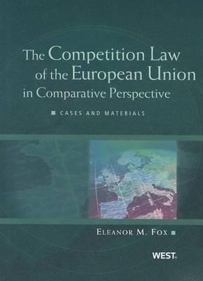 Fox's The Competition Law Of The European Union In Comparitive Prespective - Cases And Materials