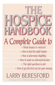 The Hospice Handbook: A Complete Guide - Larry Beresford