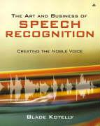 The Art and Business of Speech Recognition: Creating the Noble Voice