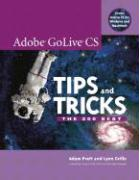 Adobe GoLive CS Tips and Tricks: The 200 Best