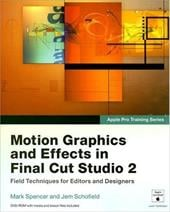 Motion Graphics and Effects in Final Cut Studio 2 [With Dvdrom] - Spencer, Mark / Schofield, Jem
