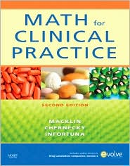 Math for Clinical Practice - Denise Macklin, Cynthia C. Chernecky, Mother Helena Infortuna