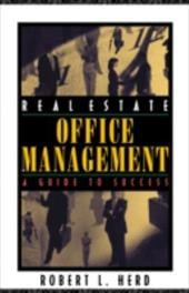 Real Estate Office Management: A Guide to Success - Herd, Robert L.