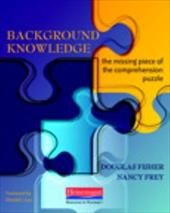 Background Knowledge: The Missing Piece of the Comprehension Puzzle - Fisher, Douglas / Frey, Nancy / Leu, Donald J.