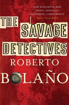 The Savage Detectives - Bolaño, Roberto