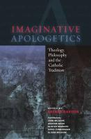 Imaginative Apologetics: Theology, Philosophy and the Catholic Tradition