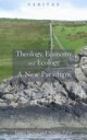 Theology, Economy and Ecology - James Noyes; Adrian Pabst