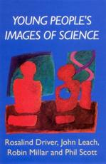 YOUNG PEOPLE'S IMAGES OF SCIENCE - Rosalind Driver