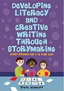 Developing Literacy and Creative Writing through Storymaking