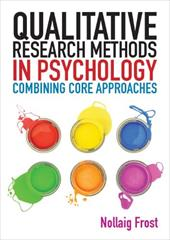 Qualitative Research Methods in Psychology: Combining Core Approaches - Frost, Nollaig
