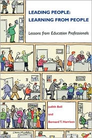 Leading People, Learning from People: Lessons from Education Professionals - Judith Bell, Chris Bell, Bernard T. Harrison