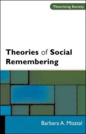 Theories of Social Remembering - Barbara Misztal