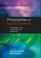 Philosophies of Social Science: The Classic and Contemporary Readings - Blatchford, Peter / Delanty, Gerard / Strydom, Piet