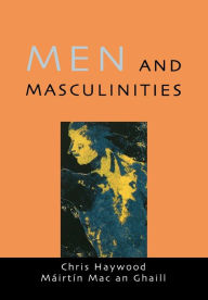 Men and Masculinities: Theory, Research and Social Practice - Chris Haywood