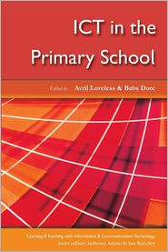 ICT in the Primary School - Avril Loveless, Babs Dore (Editor)
