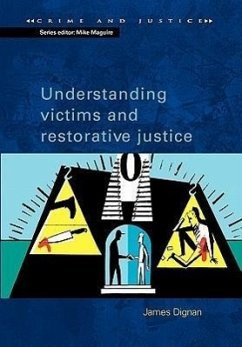 Understanding Victims and Restorative Justice - Dignan, James