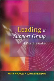Leading a Support Group - Keith Nichols, John Jenkinson