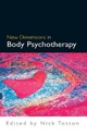 New Dimensions in Body Psychotherapy - Nick Totton