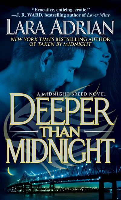 Deeper Than Midnight: A Midnight Breed Novel - Lara Adrian