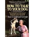 How to Talk to Your Dog - C George