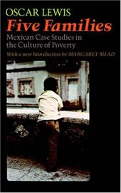 Five Families, Mexican Case Studies in the Culture of Poverty - Lewis, Oscar / Lewis, Ruth M. / Mead, Margaret