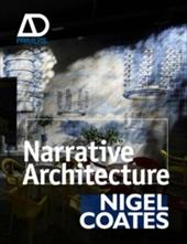 Narrative Architecture: Architectural Design Primers Series - Coates, Nigel